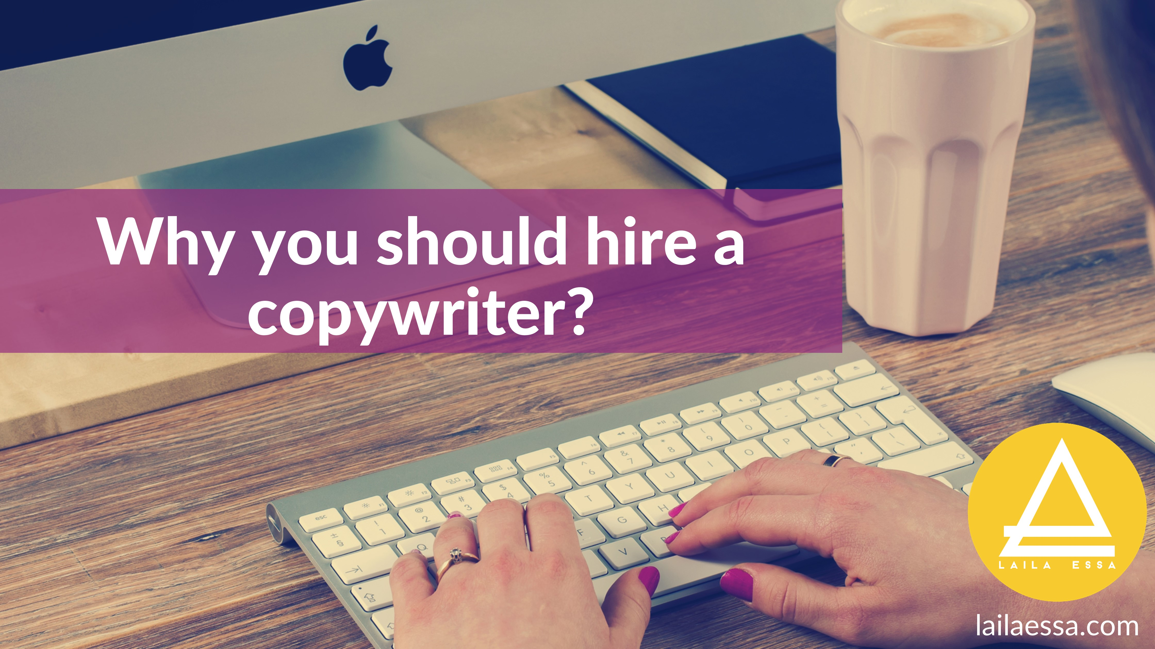 Why you should hire a copywriter?