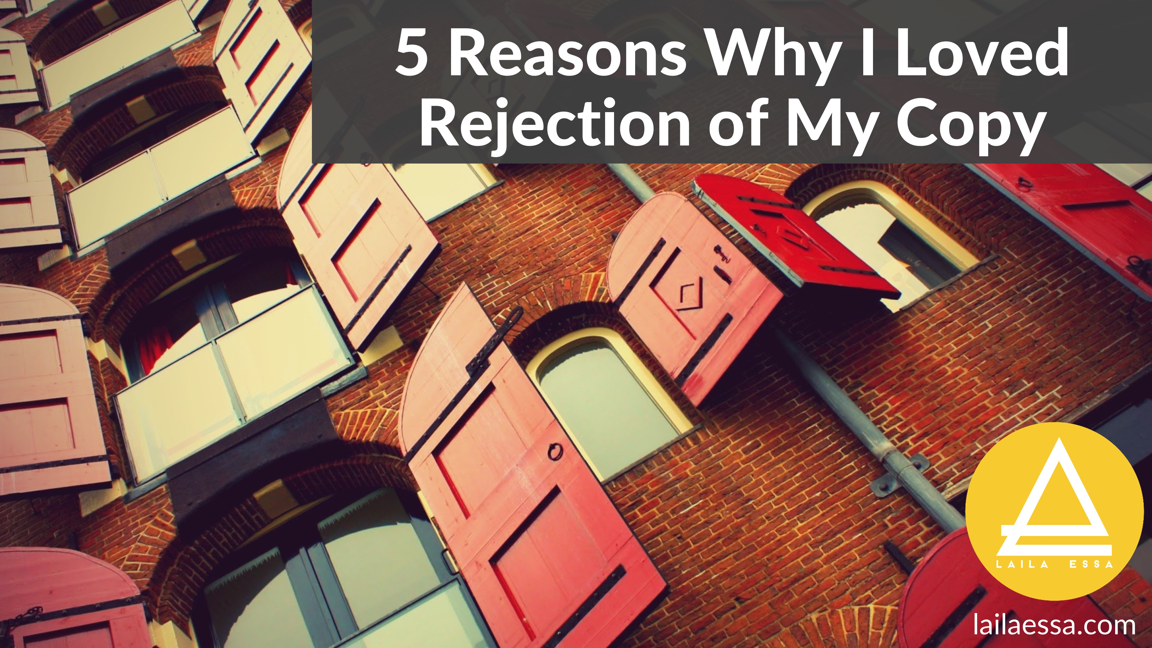 Reasons why I loved rejection of my copy as copywriter